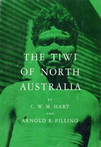 C.W.M. Hart - The Tiwi of North Australia - Click pe imagine pentru închidere
