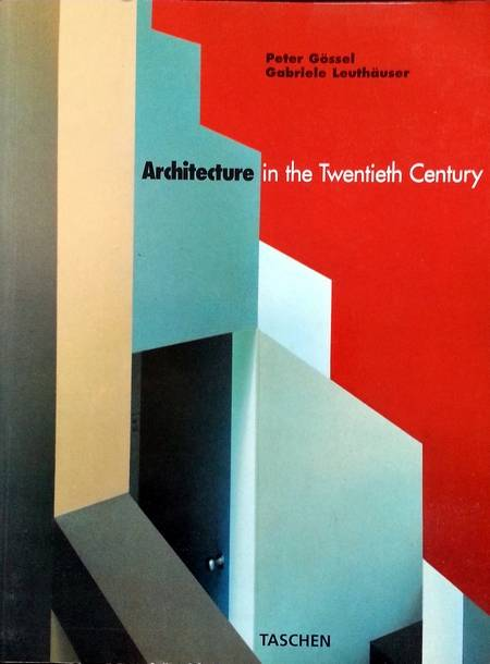 Peter Gossel - Architecture in the Twentieth Century
