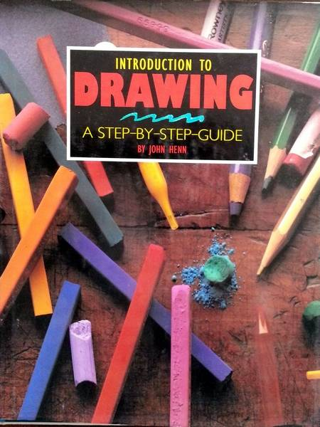 John Henn - Introduction to Drawing - A Step-by-Step Guide