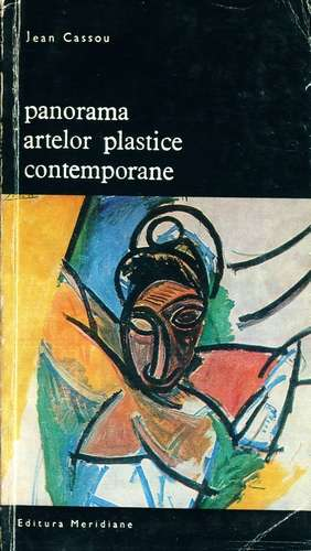 Jean Cassou - Panorama artelor plastice contemporane (vol. 2)