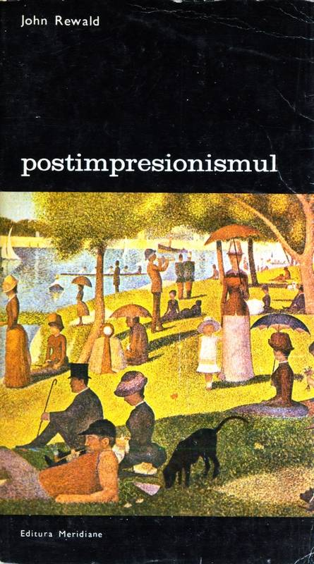 John Rewald - Posimpresionismul (vol. 1)