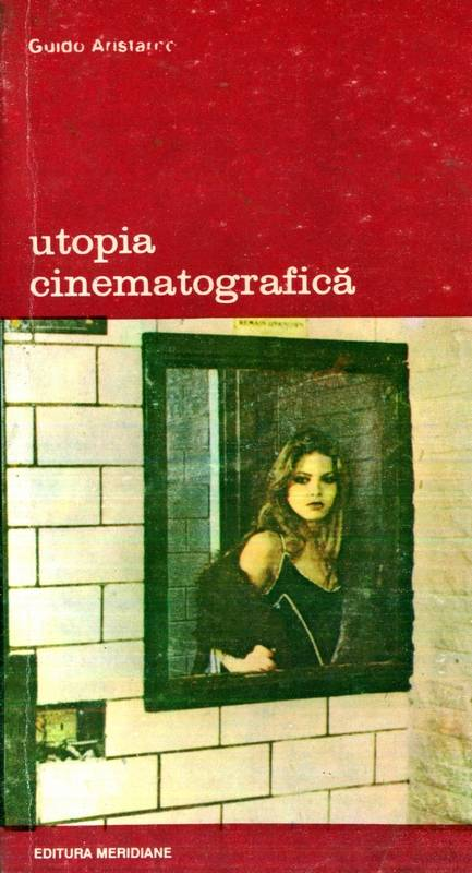 Guido Aristarco - Utopia cinematografică