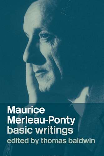 Maurice Merleau-Ponty - Basic Writings