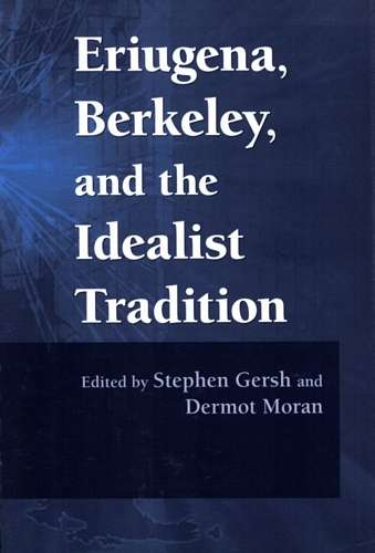 Stephen Gersh - Eriugena, Berkeley, and the Idealist Tradition