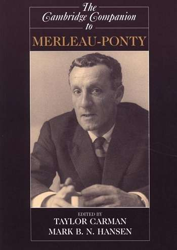 Taylor Carman - The Cambridge Companion to Merleau-Ponty