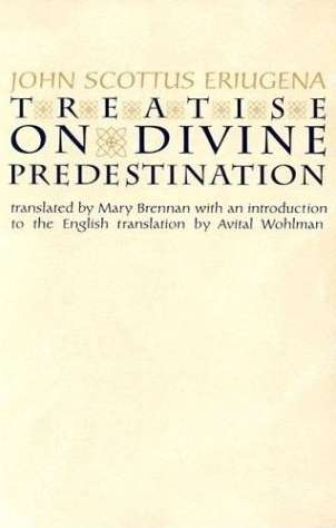 John Scottus Eriugena - Treatise on Divine Predestination