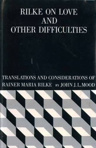 John Mood - Rilke on Love and Other Dificulties