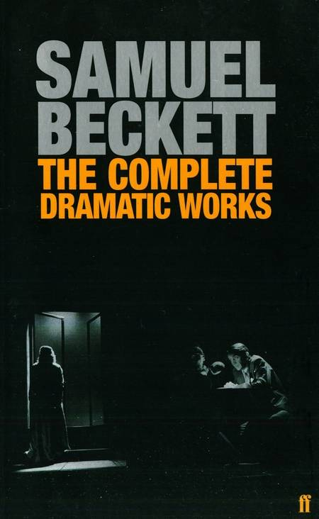 Samuel Beckett - The Complete Dramatic Works