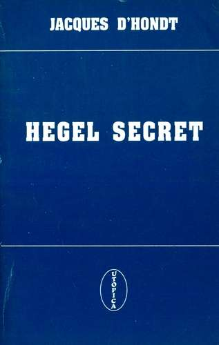 Jacques d'Hondt - Hegel secret