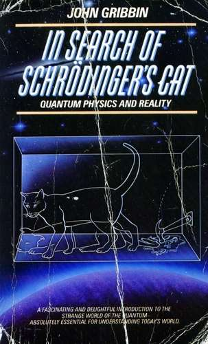 John Gribbin - In Search of Schroddinger's Cat