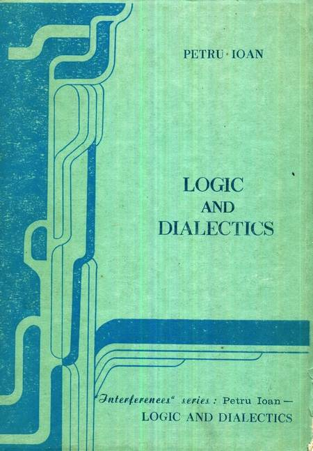 Petru Ioan - Logic and dialectics