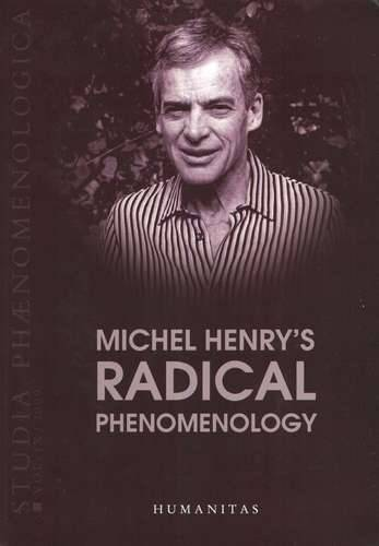 Studia Phaenomeolgica - Michel Henry's Radical Phenomenology