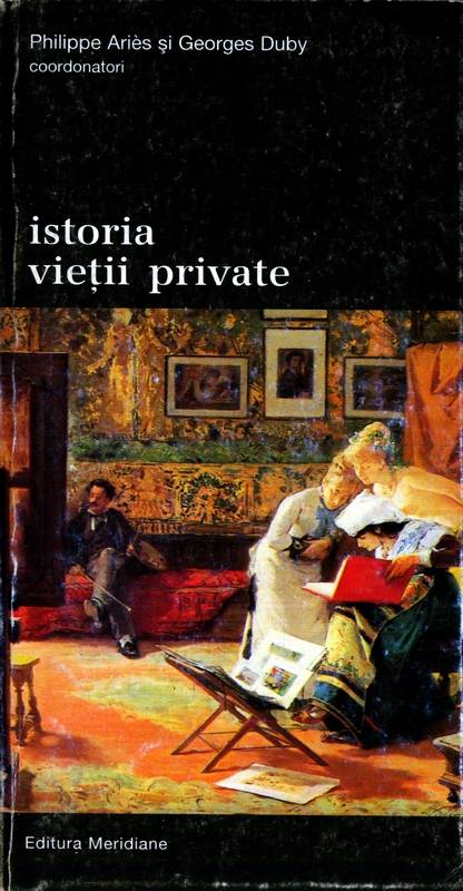 Philippe Aries, Georges Duby - Istoria vieții private (vol. 7)