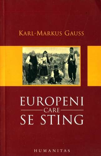 Karl-Markus Gauss - Europeni care se sting
