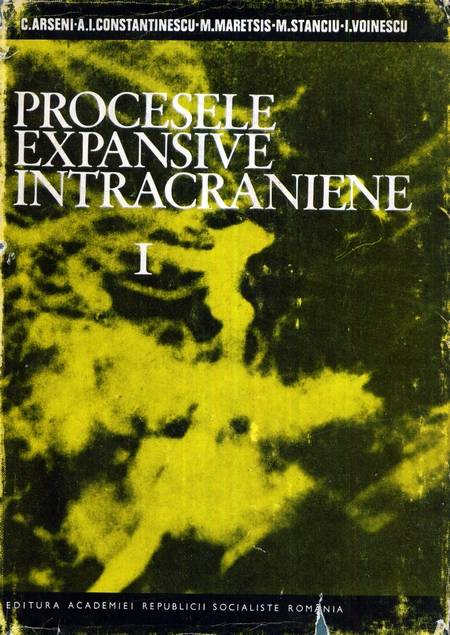 C. Arseni - Procesele expansive intracraniene (vol. 1)