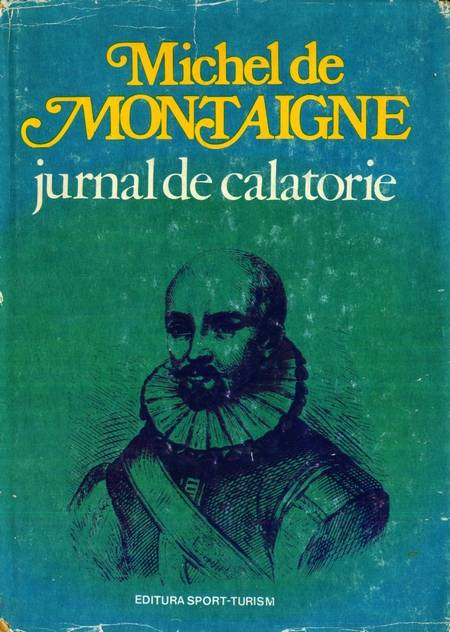 Michel de Montaigne - Jurnal de călătorie