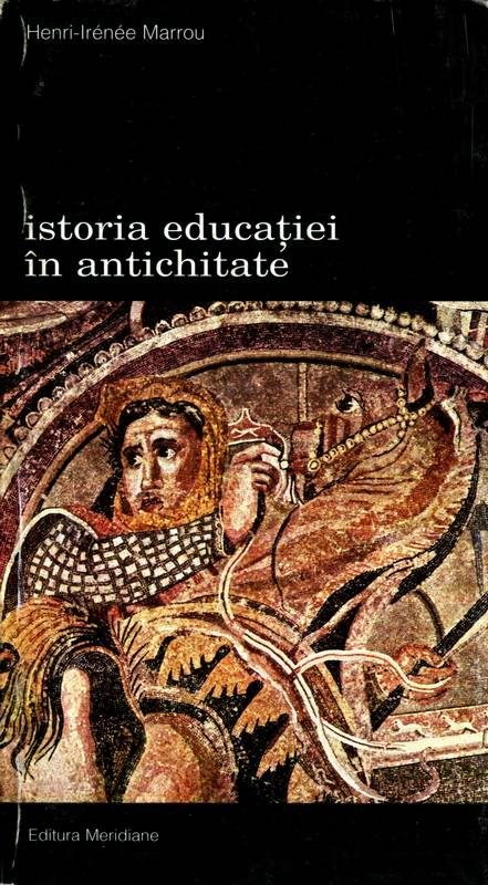 Henri-Irenee Marrou - Istoria educației în Antichitate (vol. 2)