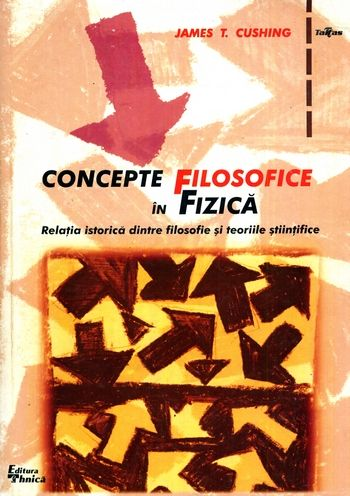 James T. Cushing - Concepte filosofice în fizică