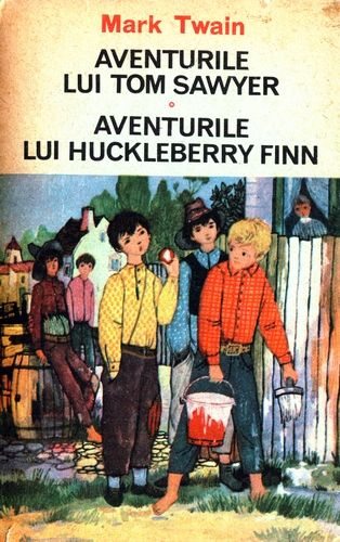 Mark Twain - Aventurile lui Tom Sawyer, Huckleberry Finn