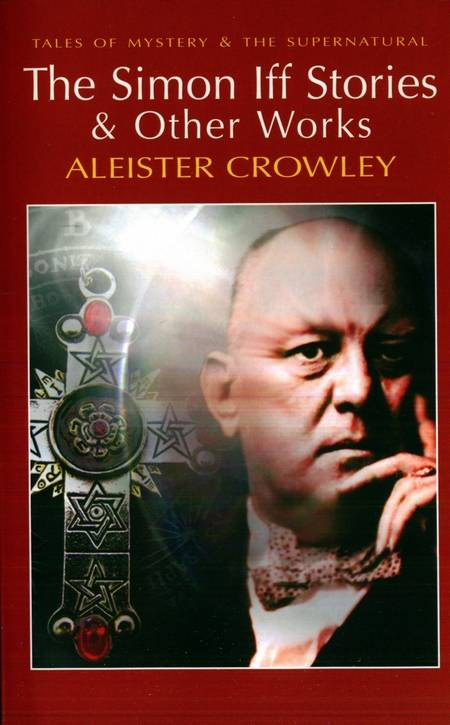 Aleister Crowley - The Simon Iff Stories & Other Works