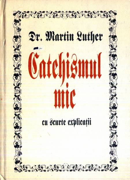 Martin Luther - Catehismul mic