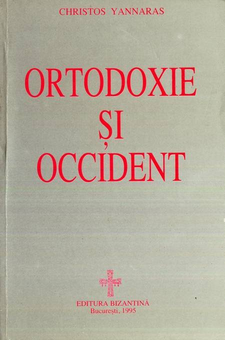 Christos Yannaras - Ortodoxie și Occident